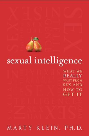 Sexual Intelligence - What We Really Want from Sex and How to Get It  - Marty Klein