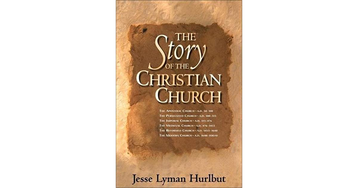 The Story of the Christian Church by Jesse Lyman Hurlbut