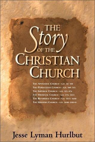 The Story of the Christian Church by Jesse Lyman Hurlbut