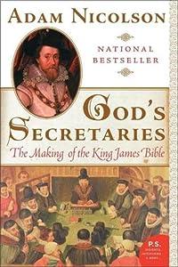 God's Secretaries : The Making of the King James Bible
