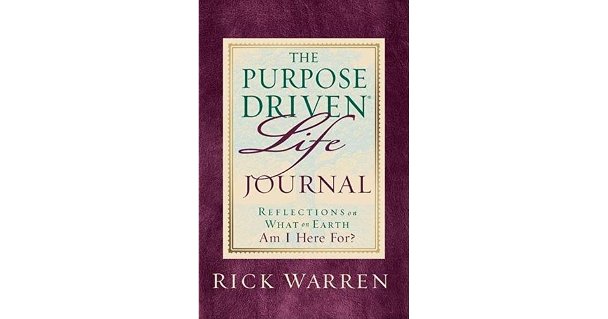 Purpose Driven Life Journal: What On Earth Am I Here For