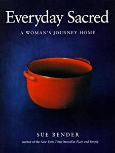 Everyday Sacred: A Woman's Journey Home
