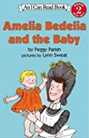 Amelia Bedelia and the Baby