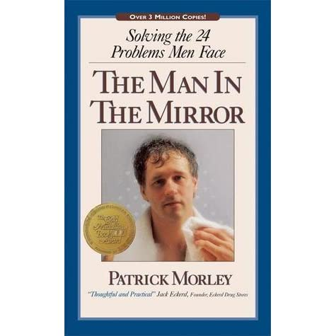 the man in the mirror solving the 24 problems men face - 475×475