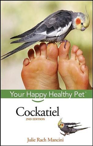 Cockatiel Your Happy Healthy pet