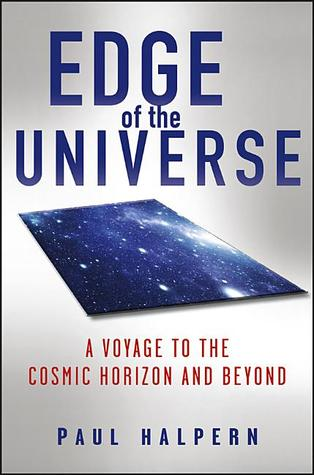 Edge of the Universe A Voyage to the Cosmic Horizon and Beyond