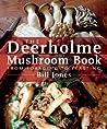 The Deerholme Mushroom Book by Bill    Jones