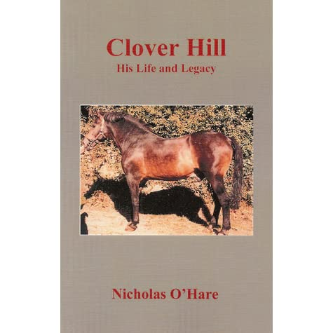Clover Hill: His Life and Legacy by Nicholas O'Hare