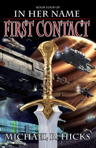 First Contact In Her Name The Last War 1 By Michael R Hicks
