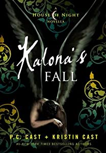Kalona's Fall (House of Night Novellas, #4)