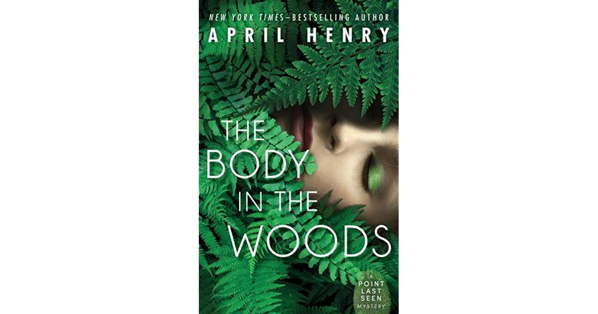 The Body In The Woods Point Last Seen 1 By April Henry