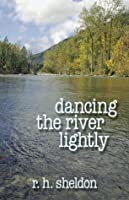 Dancing the River Lightly