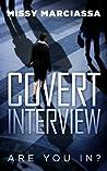 Covert Interview (Covert #2)
