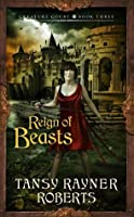 Reign of Beasts (Creature Court Trilogy, #3)