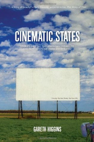 Cinematic States: Stories We Tell, the American Dreamlife, and How to Understand Everything
