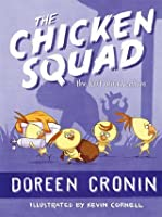 The Chicken Squad: The First Misadventure (Chicken Squad, #1)