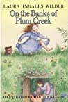 On the Banks of Plum Creek (Little House #4) by Laura Ingalls Wilder