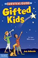 The Gifted Kids' Survival Guide: : For Ages 10 & Under