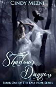 Shadow's Dangers (The Last Hope, #1)