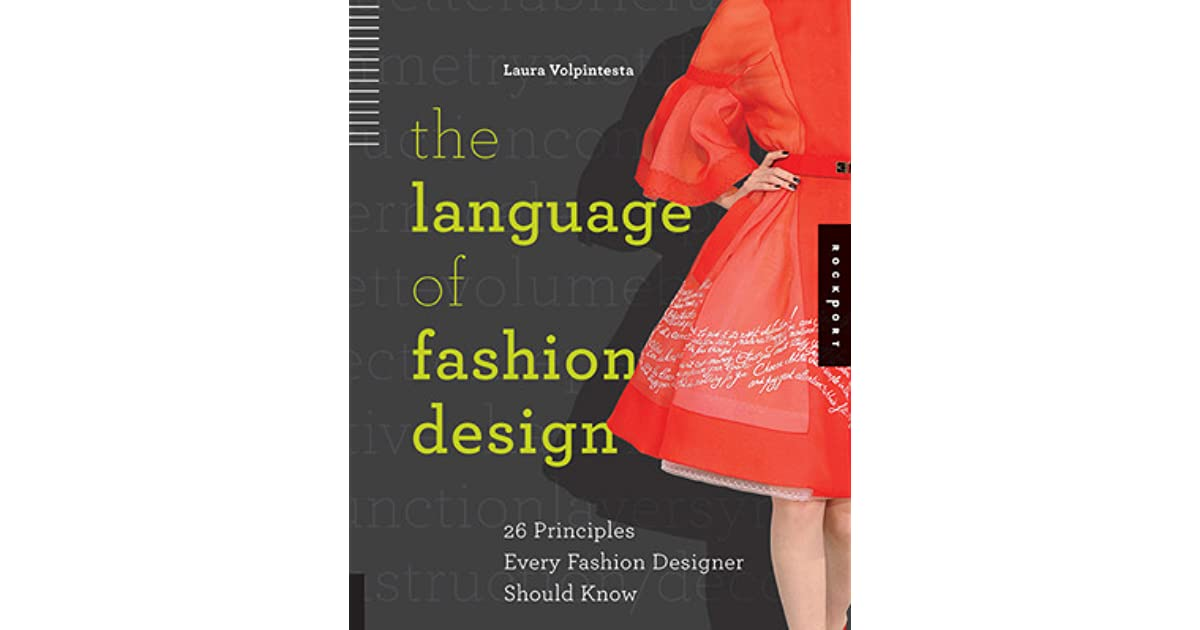 The Language Of Fashion Design 26 Principles Every Fashion Designer Should Know By Laura Volpintesta