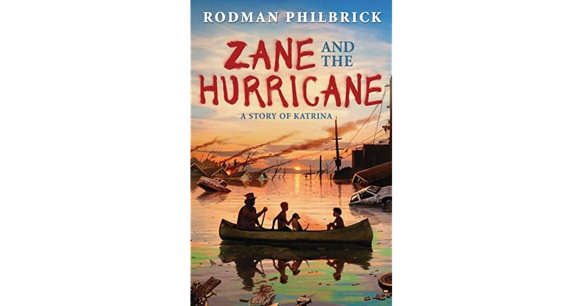 zane and the hurricane a story of katrina by rodman philbrick