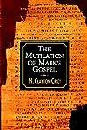 The Mutilation of Mark's Gospel