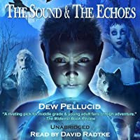 The Sound and the Echoes