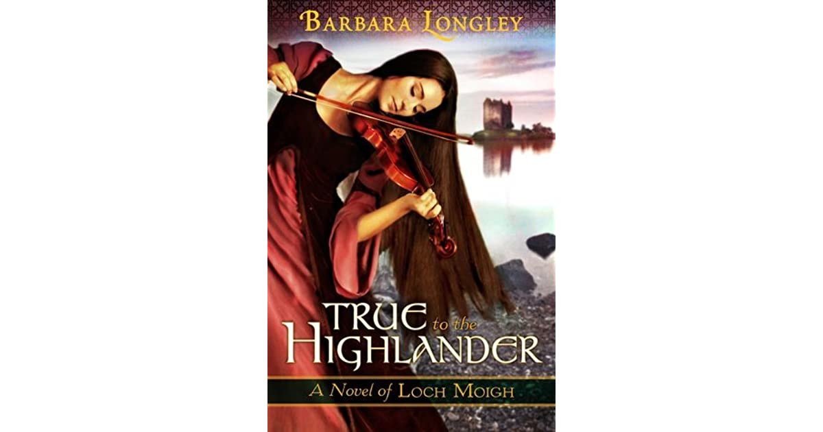 Ebook True To The Highlander Loch Moigh 1 By Barbara Longley