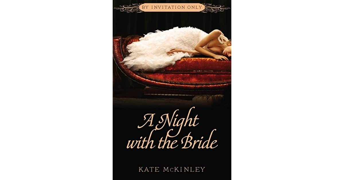 A night with the bride by invitation only 3 by kate mckinley stopboris Choice Image