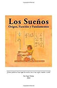 Los sueños: Origen, Función y Fundamento