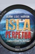 Isla perpetua by Juan Luis Marín