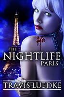 The Nightlife: Paris (The Nightlife, #3)