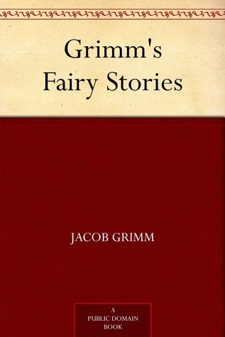 Grimm's Fairy Stories by Jacob Grimm