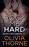 Rock Me Hard (The Rock Star's Seduction, #1)