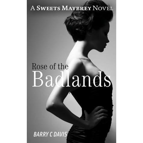 Rose Of The Badlands By Barry C Davis