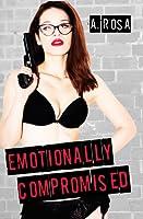 Emotionally Compromised (Emotionally Compromised, #1)