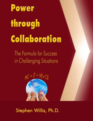 Power Through Collaboration: The Formula for Success in Challeging Situations: Book 1