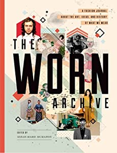 The WORN Archive: A Fashion Journal about the Art, Ideas, & History of What We Wear