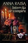 Intervija ar vampīru by Anne Rice