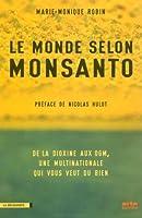 Le Monde selon Monsanto: De la dioxine aux OGM, une multinationale qui vous veut du bien