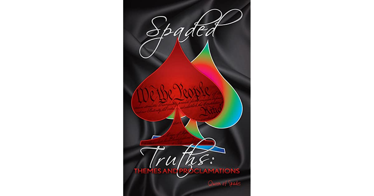 Themes and Proclamations (Spaded Truths, #1) by Queen Of Spades