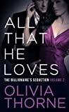 All That He Loves, Volume 2 (The Billionaire's Seduction, #5)