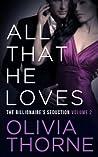 All That He Loves, Volume 2 (The Billionaire's Seduction, #5)