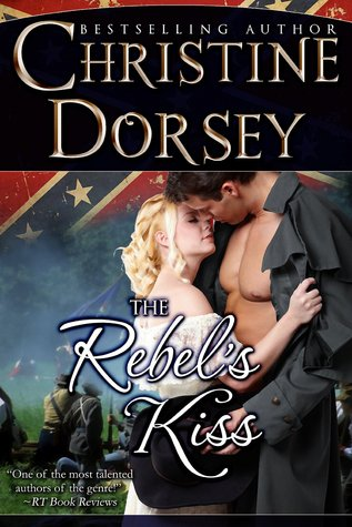 The Rebel's Kiss by Christine Dorsey