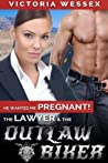 The Lawyer and the Outlaw Biker  (He Wanted Me Pregnant!)