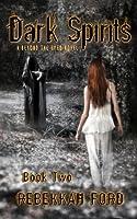 Dark Spirits (Beyond the Eyes, #2)
