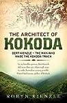 The Architect Of Kokoda: Bert Kienzle   The Man Who Made The Kokoda Track