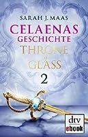 Celaenas Geschichte 2 (Throne of Glass, #0.3)