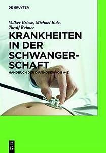 Krankheiten in Der Schwangerschaft: Handbuch Der Diagnosen Von A Z