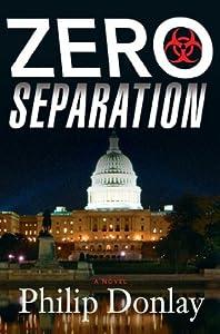 Zero Separation: A Novel (Donovan Nash Series)